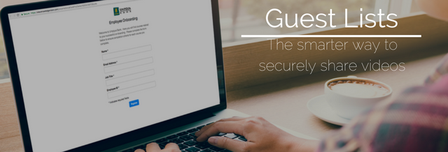 Guest Lists: Smarter Secure Sharing of Videos